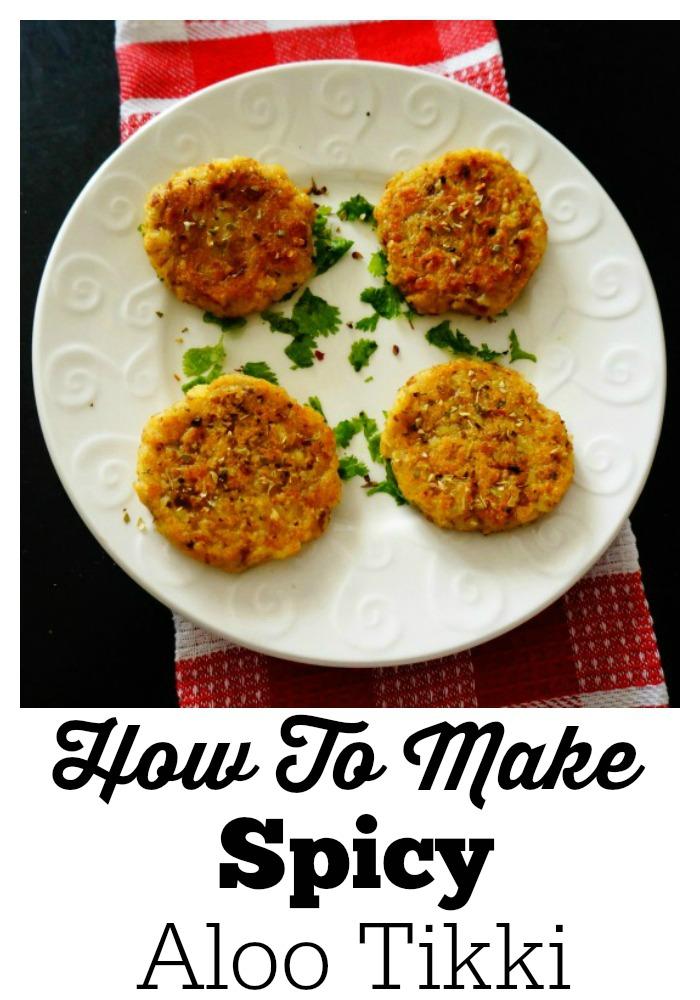 How To Make Spicy Aloo Tikki