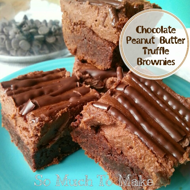 Chocolate Peanut Butter Truffle Brownies { So Much To Make }