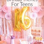 The best easy birthday themes for teens